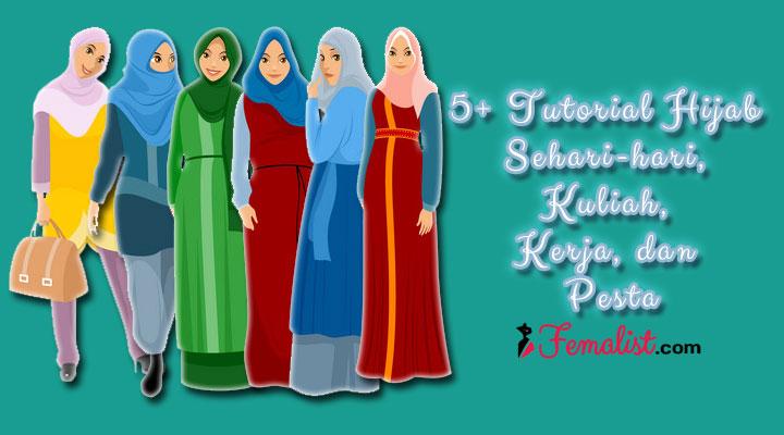 5+ Tutorial Hijab Sehari-hari, Kuliah, Kerja, dan Pesta